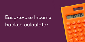 Income backed