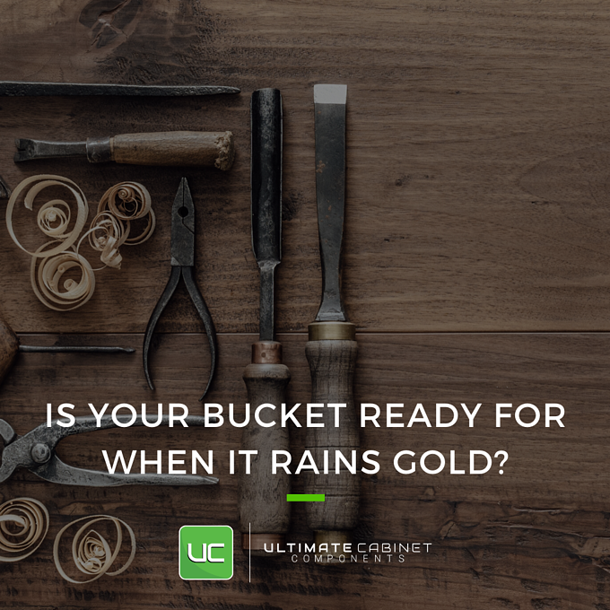 Is Your Bucket Ready for When it Rains Gold?
