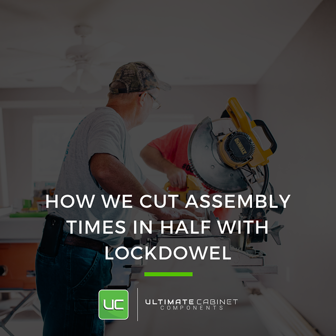 how we cut assembly times in half with lockdowel