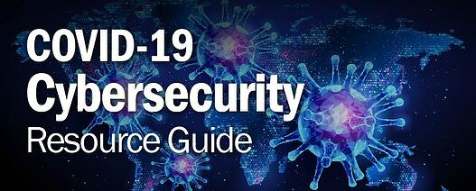 COVID-19 Cybersecurity Resource Guide