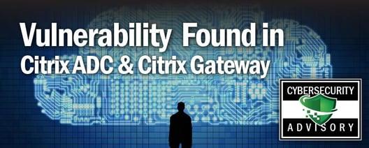 Citrix Vulnerability Found in Citrix ADC and Citrix Gateway