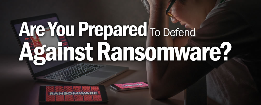 Ransomeware - Are You Prepared (Title)