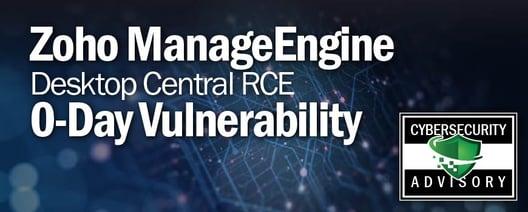 Zoho ManageEngine Desktop Central RCE 0-Day Vulnerability