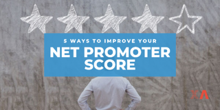 5 Ways to Improve Your Net Promoter Score