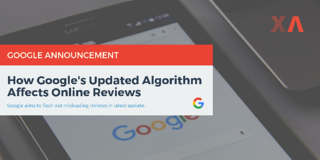 How Google's Updated Algorithm Affects Online Reviews