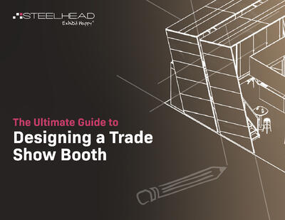 Steelhead_eBook_Ultimate_Guide_to_Designing_A_Trade_Show_Booth Feb 2019-1