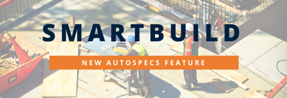Introducing SmartBuild: New AutoSpecs Feature