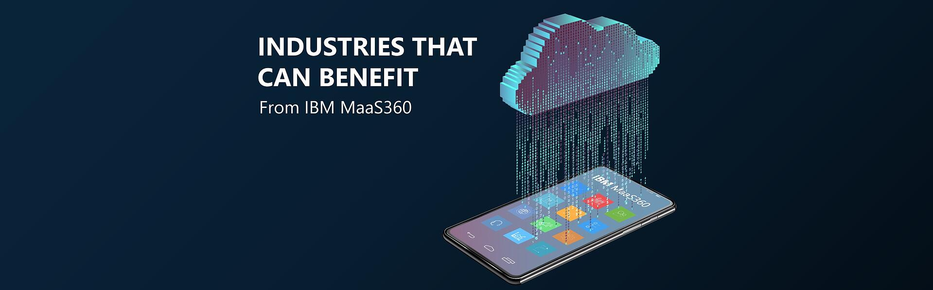 Industries that can benefit from MaaS360