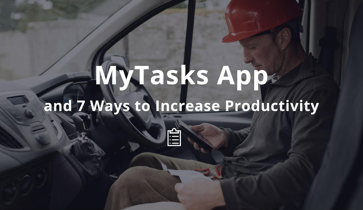 7 Ways (and the MyTasks App) to Increase Productivity...