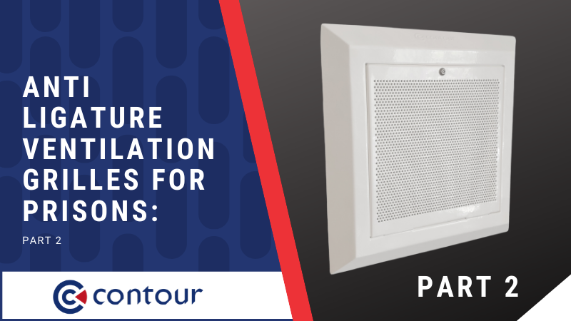 Anti Ligature Ventilation Grilles For Prisons: Part 2