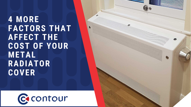 4 More Factors That Affect The Cost Of Your Metal Radiator Cover