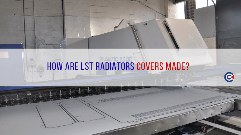 How Are LST Radiator Covers Made?