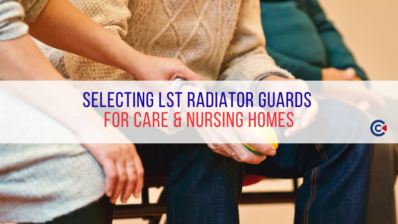 Selecting LST Radiator Guards For Care & Nursing Homes
