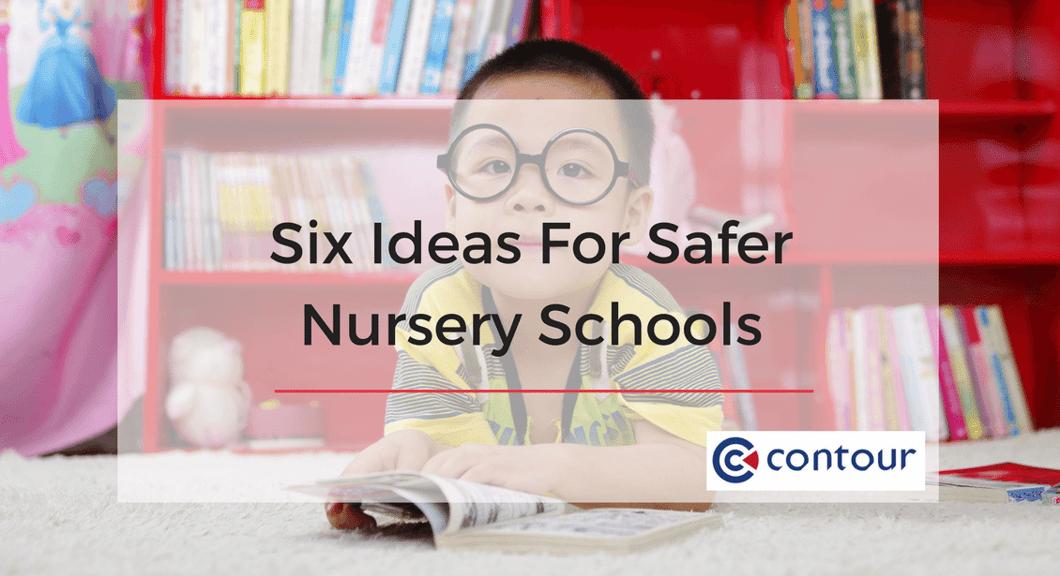 Six Ideas For A Safer Nursery School
