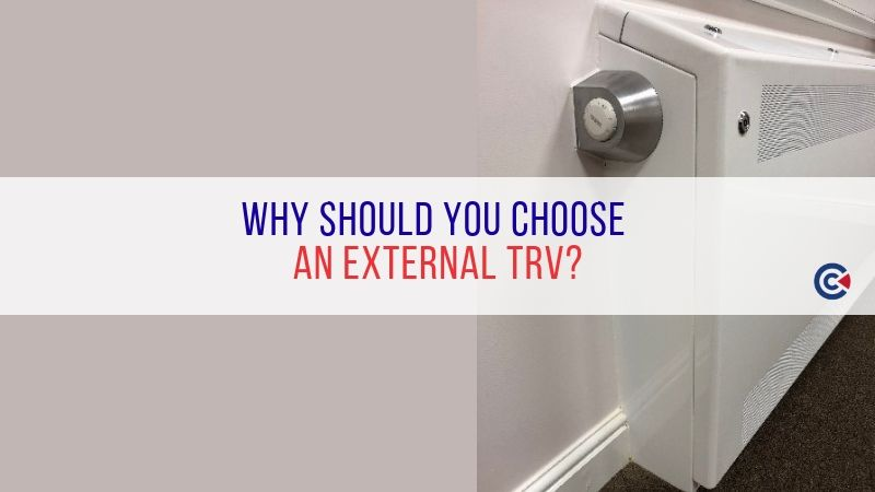 Why Should You Choose An External TRV?