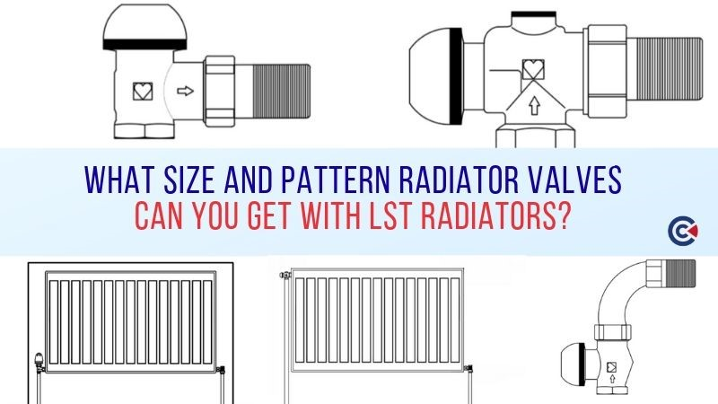 What Size And Pattern Radiator Valves Can You Get With LST Radiators?