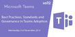 Microsoft Teams event: Best practices, standards & governance in adoption