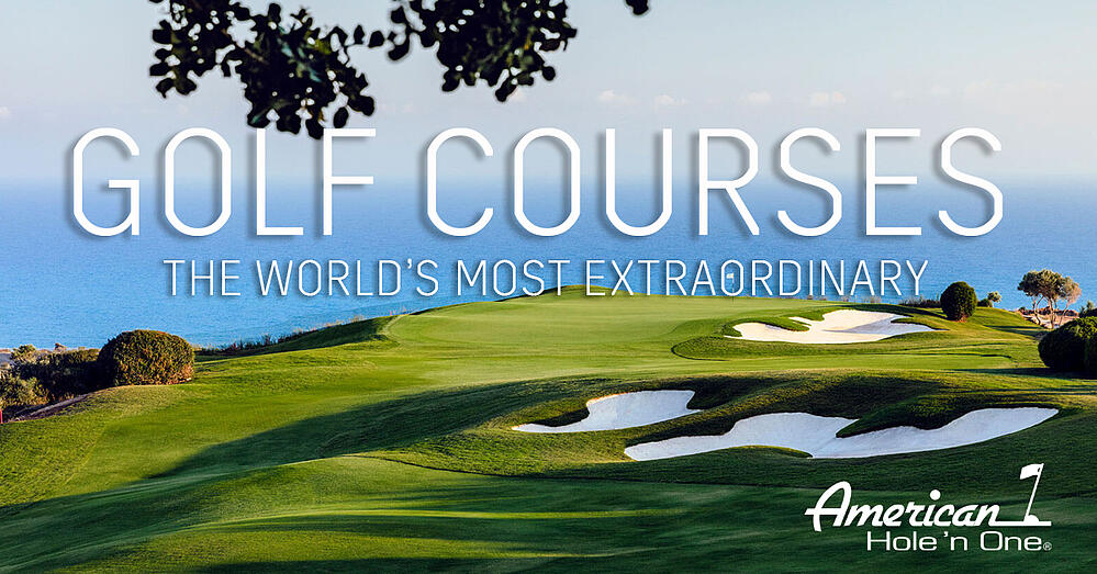 The Most Extraordinary Golf Courses in The World