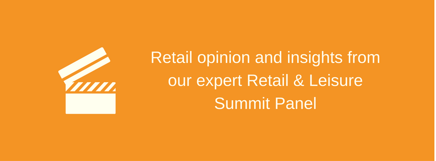 [Videos] Retail opinion and insights from our expert Retail & Leisure Summit Panel