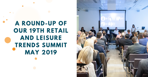 Rethinking the rental model, really knowing your customer and converting space for community services, a round-up of the 19th Retail and Leisure Trends Summit