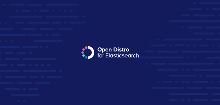 Do you, take Open Distro, for Elasticsearch? I do