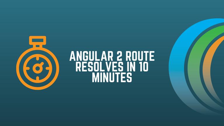 angular-2-route-resolves-blog