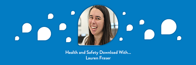 Health and Safety download with…Lauren Fraser