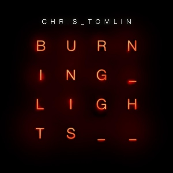 Chris-Tomlin-BurningLights_FinalCover-600x600