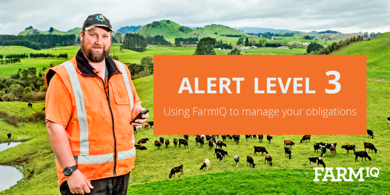 Covid-19 Alert Level 3 – Using FarmIQ to meet your obligations.