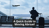 A-Quick-Guide-to-Moving-Abroad