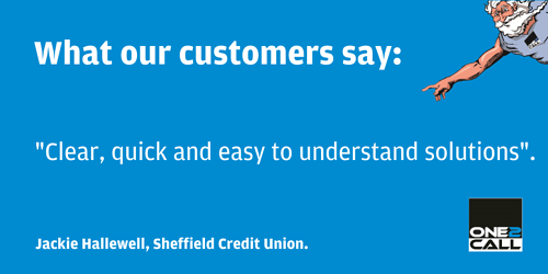 ONe2Call Testimonial from Jackie at Sheffield Credit Union