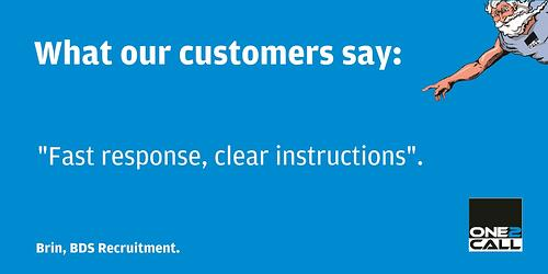 "One2Call Testimonial - ""Fast response, clear instructions"""