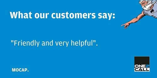 "One2Call testimonial - ""Friendly and helpful"""
