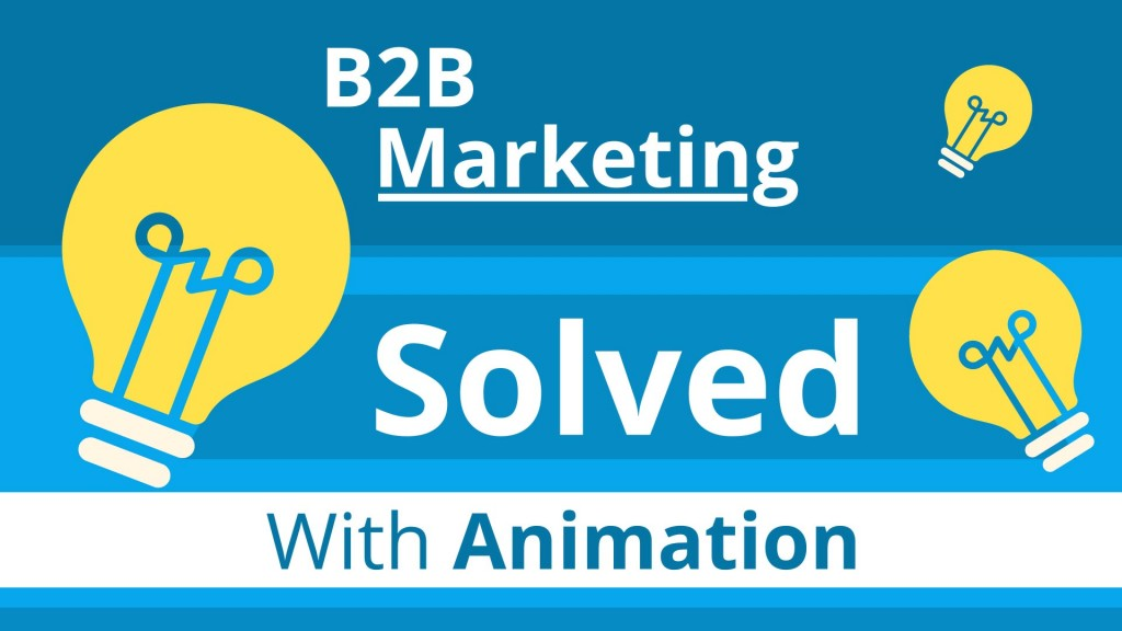 7  B2B Marketing Problems - Solved With Animated Video