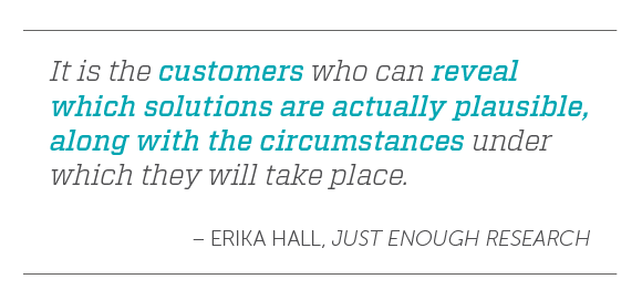 Erika Hall Quote from Just Enough research
