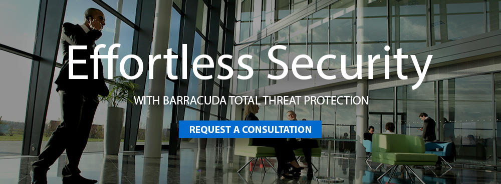 Effortless Security with Barracuda Total Threat Protection