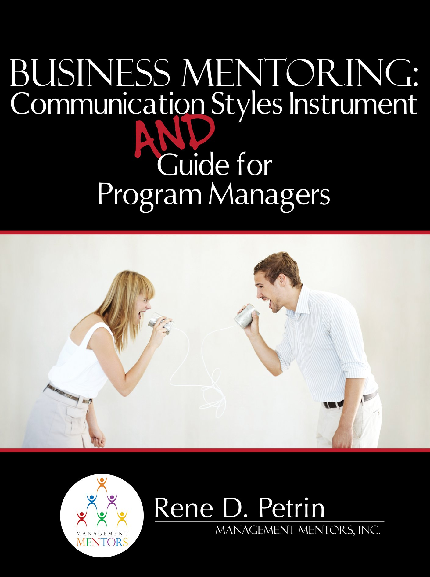 Mentoring Communication Styles Instrument and Guide