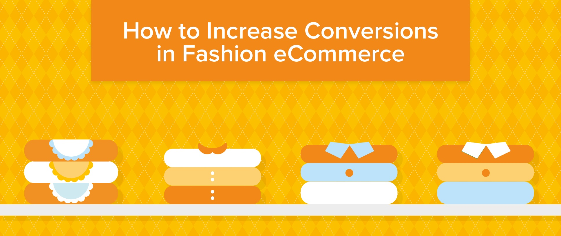 How to increase conversions in fashion eCommerce