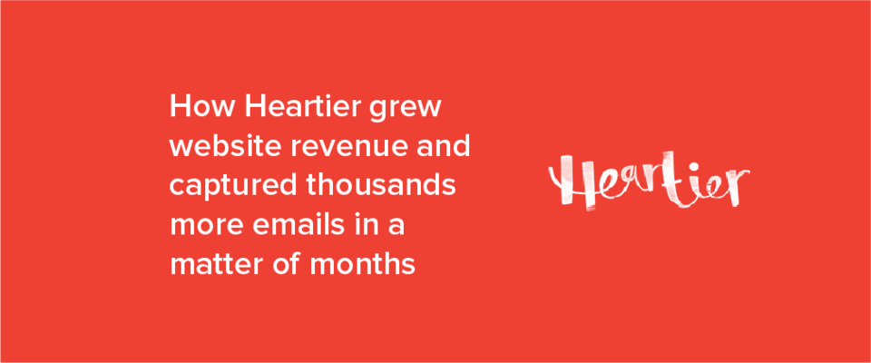 How Heartier grew website revenue and captured thousands more emails in a matter of months