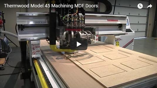 Thermwood Model 45 Machining MDF Doors
