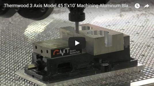 Thermwood Model 45 Machining Aluminum Blank