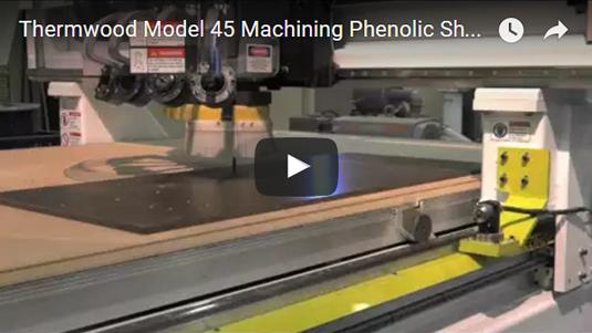 Thermwood Model 45 machining a phoenolic sheet