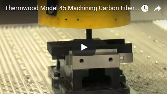 Thermwood Model 45 Machining Carbon Fiber Reinforced Plastic