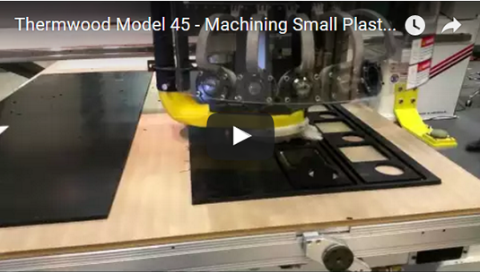 Thermwood Model 45 machining small plastic parts