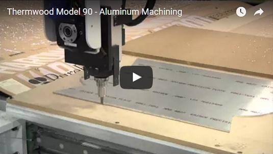 Thermwood Model 90 Aluminum Machining