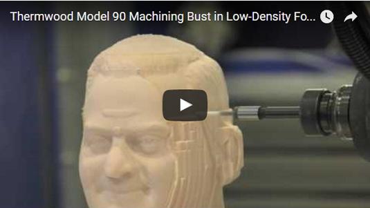 Thermwood Model 90 Machining a bust in low-density foam