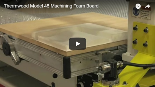 Thermwood Model 45 Machining Foam Board