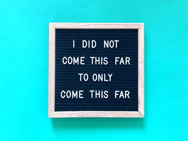 I did not come this far to only come this far