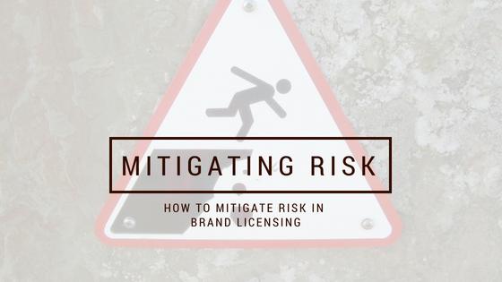 Mitigating Risk – Brand Licensing
