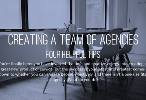 Creating-a-Team-of-Agencies-Four-Helpful-Tips-Featured-Image-480x328